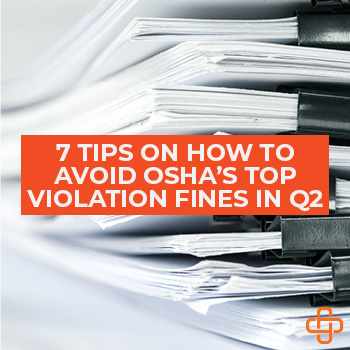 How Will You Avoid OSHA 2019 Q2 Top Violation Fines?
