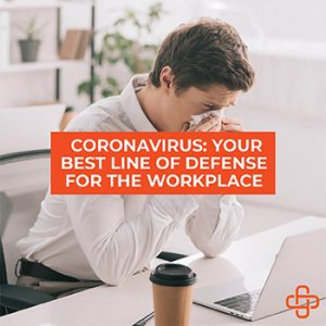 Coronavirus: Best Line of Defense for the Workplace