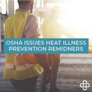 OSHA Issues Heat Illness Prevention Reminders