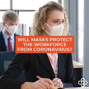 Will Masks Protect the Workforce from Coronavirus