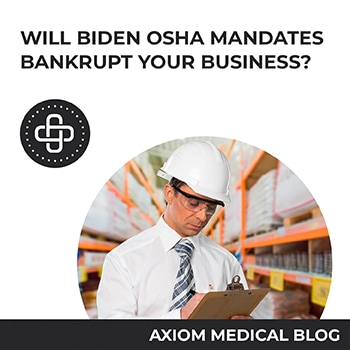Will the New Biden-OSHA Mandate Bankrupt your Business?