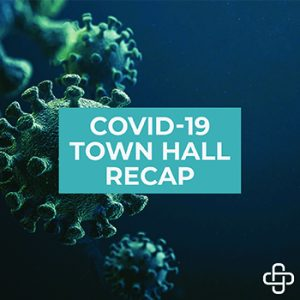 COVID-19 Workplace Town Hall Recap