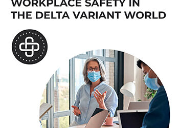 Back to Basics – Workplace Safety in The Delta Variant World