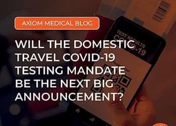 Will the Domestic Travel COVID-19 Testing Mandate Be the Next Big Announcement?