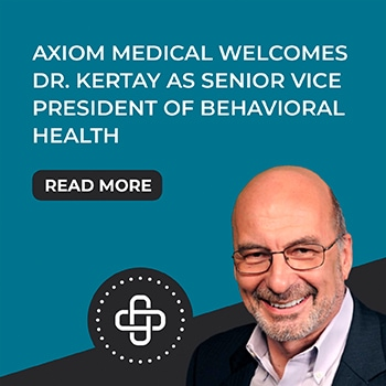 Axiom Medical Welcomes Dr. Les Kertay as Senior Vice President of Behavioral Health