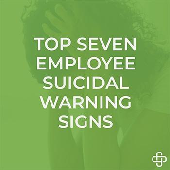 Top 7 Employee Suicidal Warning Signs