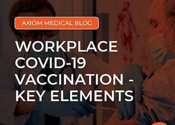 Workplace COVID-19 Vaccination – Key Elements:
